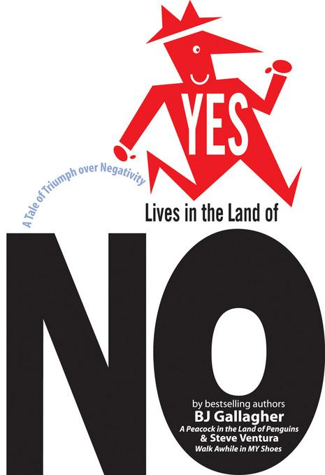 Yes Lives in the Land of No: A Tale of Triumph over Negativity EB9781605098487