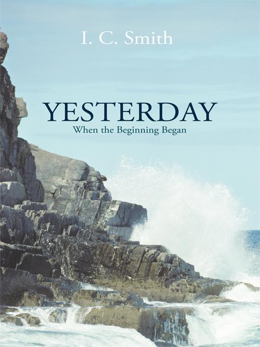 Yesterday: When the Beginning Began EB9781462013883