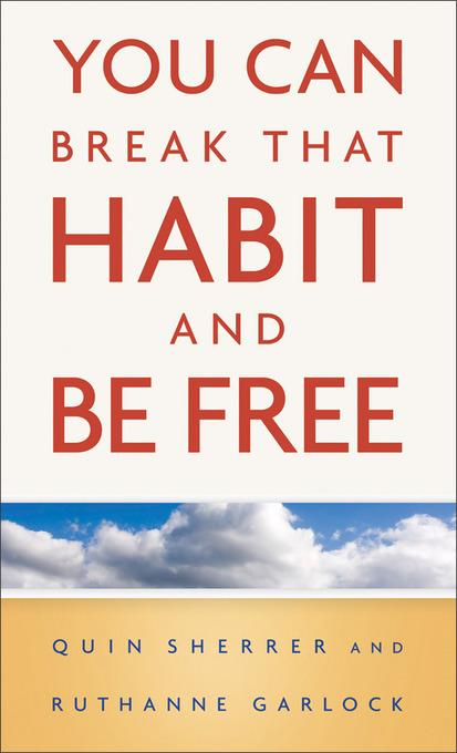 You Can Break That Habit and Be Free EB9781441237552