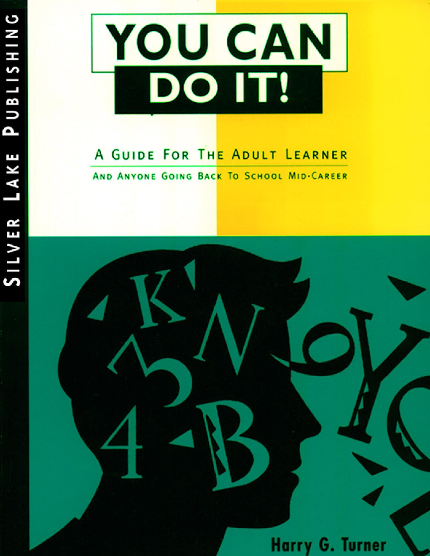 You Can Do It: A Guide for the Adult Learner and Anyone Going Back to School Mid-Career EB9781563438660