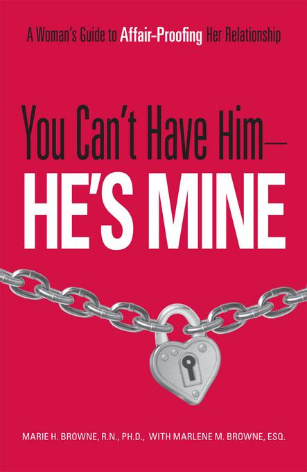 You Can't Have Him, He's Mine EB9781440516887