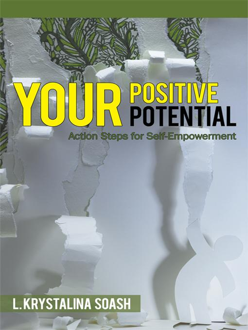 Your Positive Potential: Action Steps for Self-Empowerment EB9781450250696