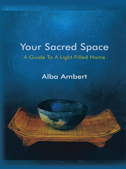 Your Sacred Space: A Guide To A Light-Filled Home EB9781450286763