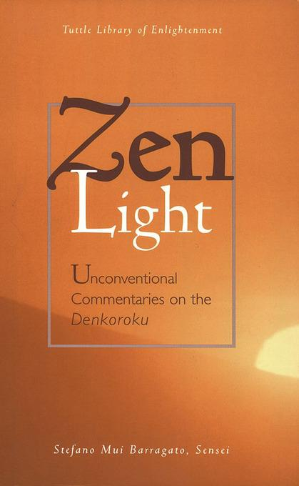 Zen Light: Unconventional Commentaries on the Denkoroku EB9781462901494