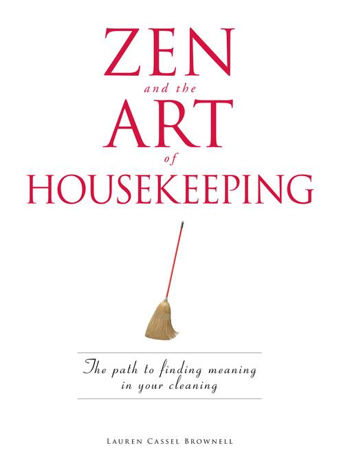 Zen and the Art of Housekeeping EB9781440514715
