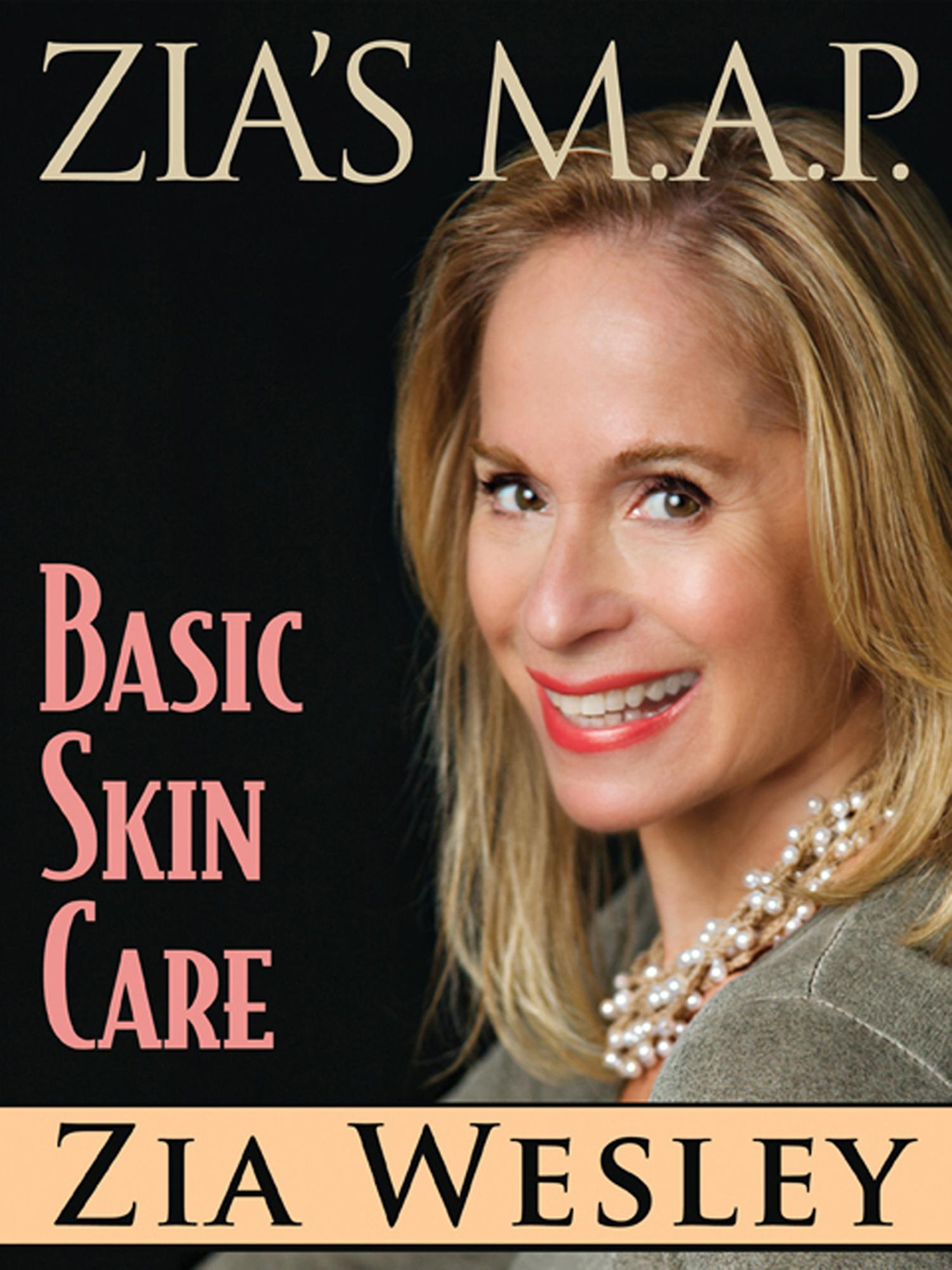 Zia's M.A.P. to Basic Skin Care EB9781614172420