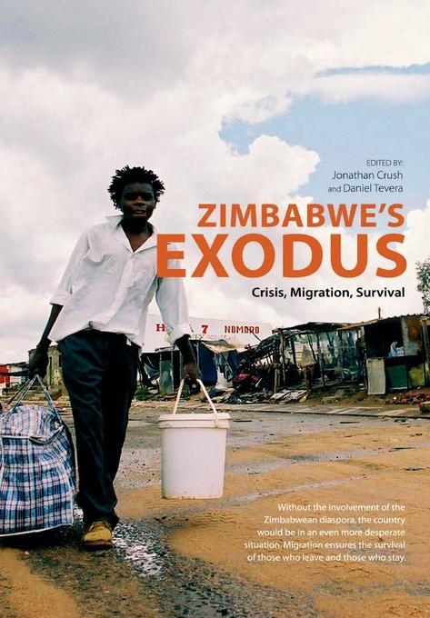 Zimbabwe's Exodus. Crisis, Migration, Survival