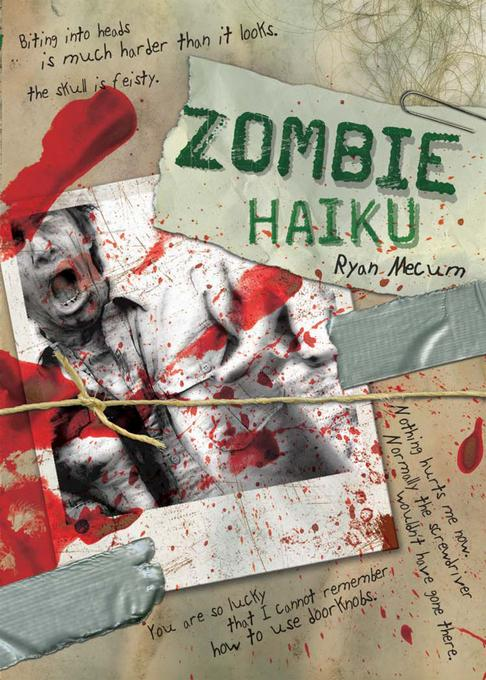 Zombie Haiku: Good Poetry For Your...Brains EB9781440328183