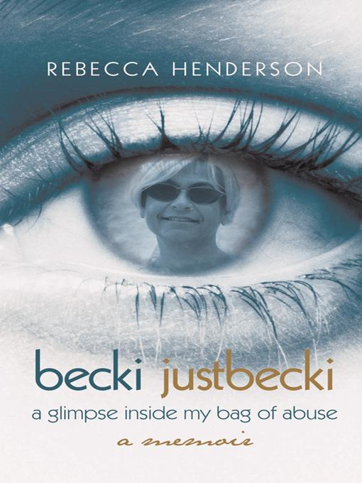 becki justbecki: A Glimpse inside My Bag of Abuse EB9781475930092