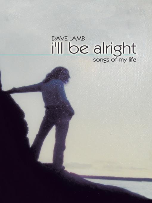 i'll be alright: Songs of My Life EB9781426944574