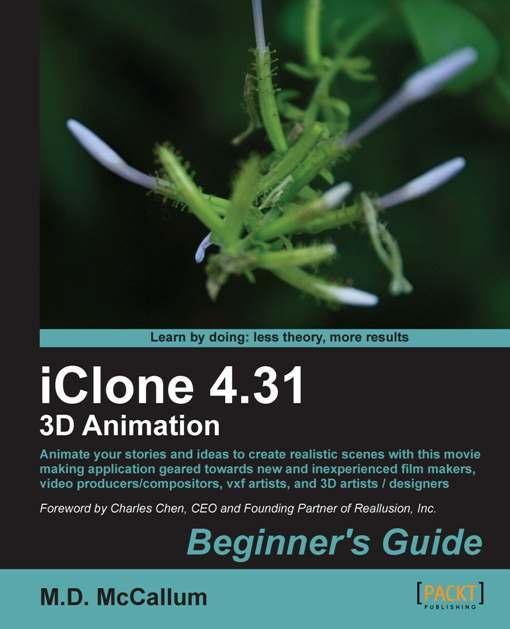 iClone 4.31 3D Animation Beginner's Guide EB9781849691796