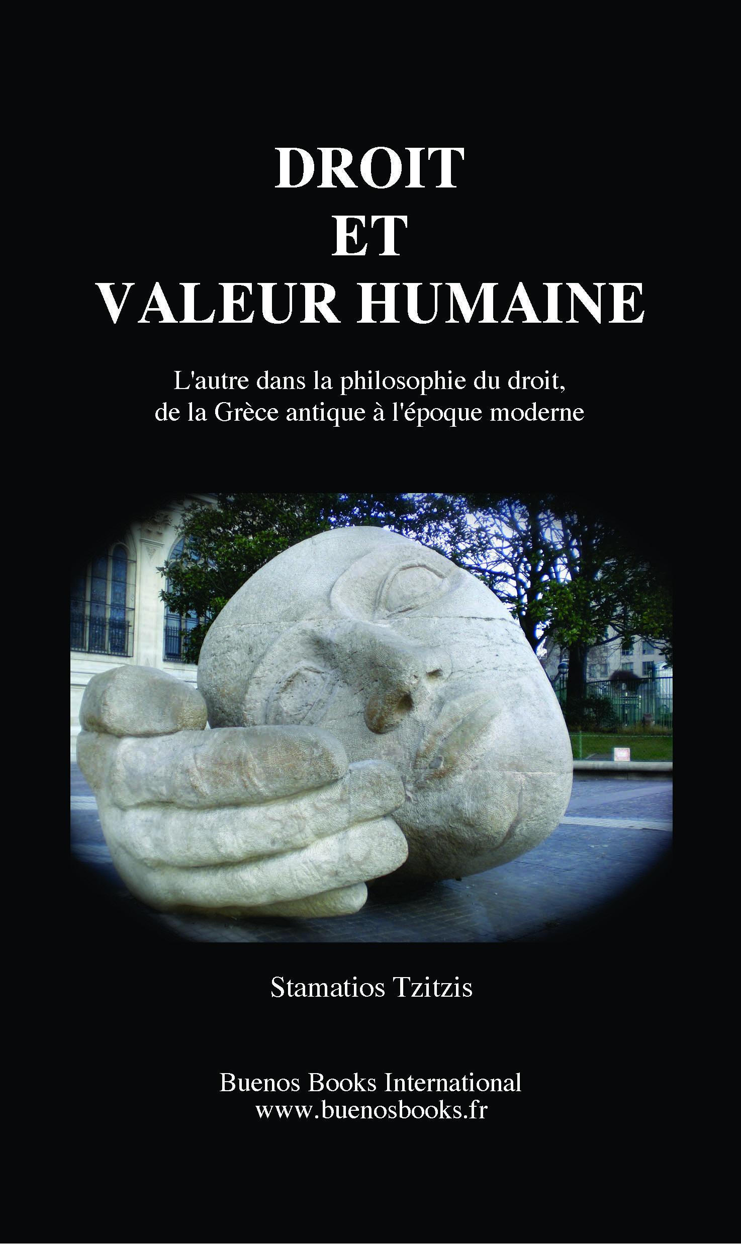 DROIT ET VALEUR HUMAINE,L'autre dans la philosophie du droit, de la Grece antique ? l'epoque moderne EB9782915495737