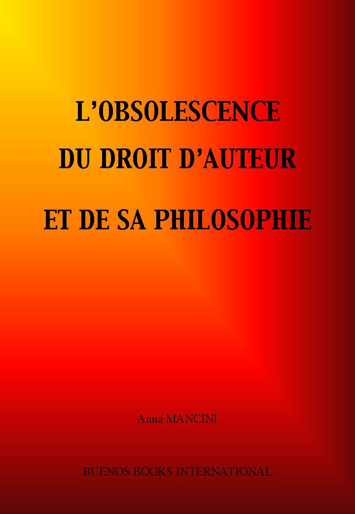 L'obsolescence du droit d'auteur et de sa philosophie EB9782915495188