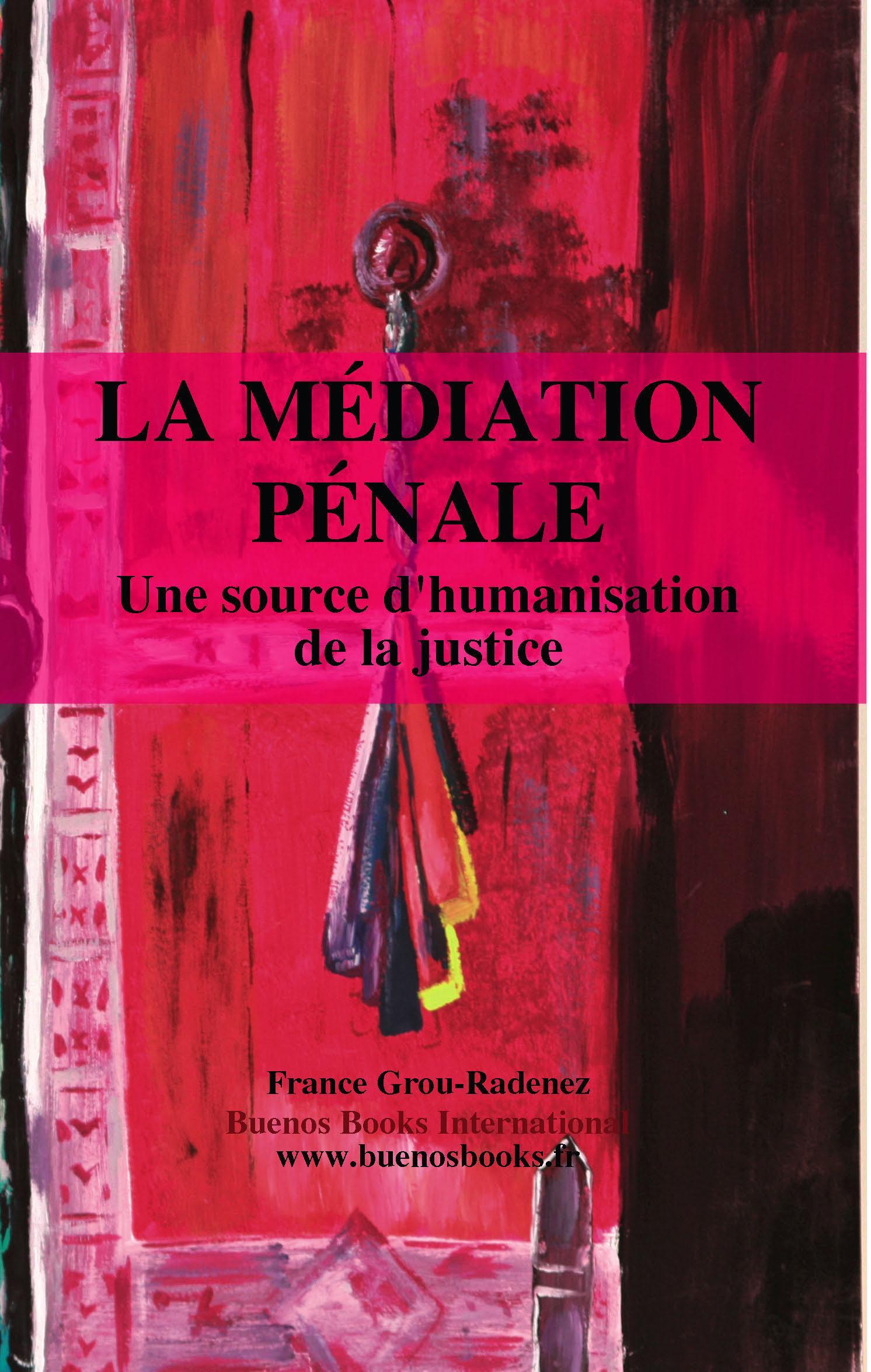 LA MEDIATION PENALE, UNE SOURCE D'HUMANISATION DE LA JUSTICE EB9782915495744