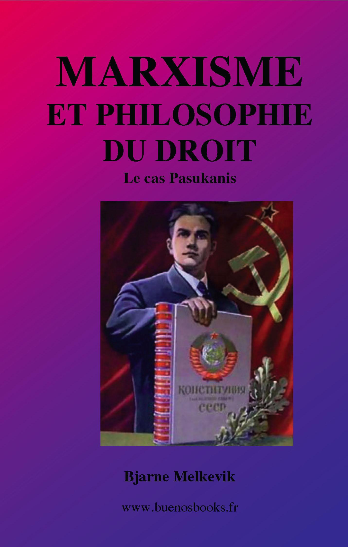 MARXISME ET PHILOSOPHIE DU DROIT, Le cas Pasukanis EB9782915495751