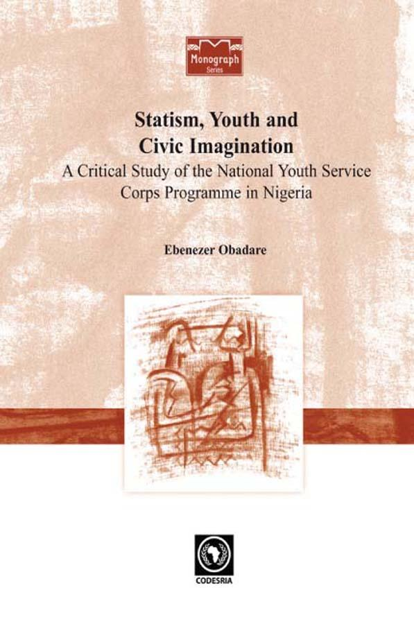 Statism, Youth and Civic Imagination. A Critical Study of the National Youth Service Corps Programme in Nigeria EB9782869783331