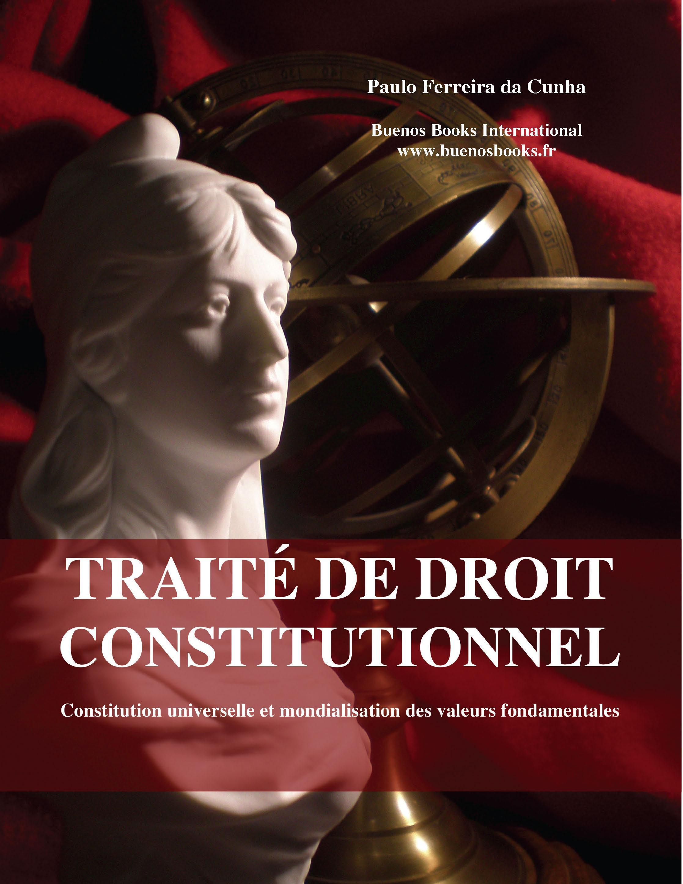 Traite de droit constitutionnel, Constitution universelle et mondialisation des valeurs fondamentales EB9782915495720