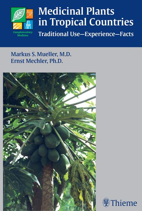 Medicinal Plants in Tropical Countries: Traditional Use - Experience - Facts EB9783131648914