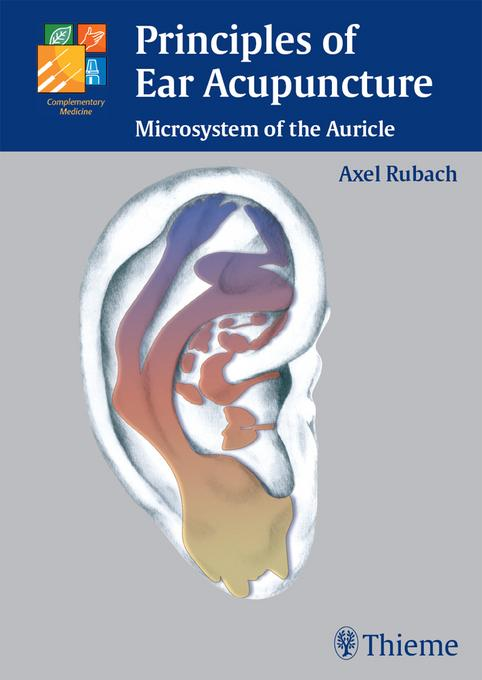 Principles of Ear Acupuncture: Microsystem of the Auricle EB9783131694119