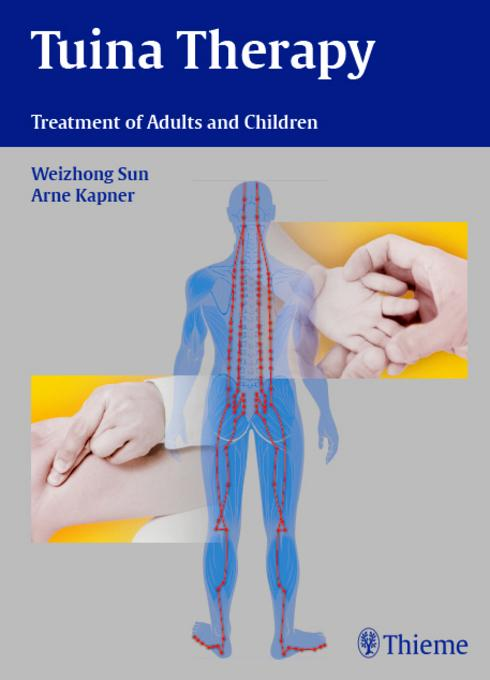 Tuina Therapy: Treatment of Adults and Children EB9783131599315