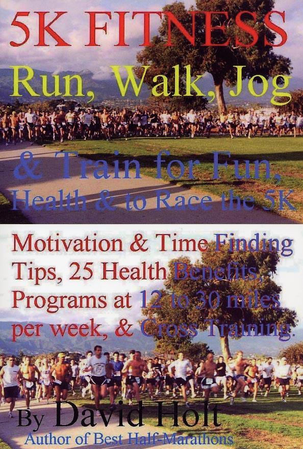 5K Fitness Run: Walk, Jog & Train for Health & to Race the 5K