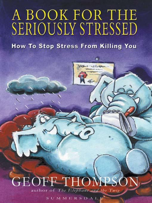 A Book For The Seriously Stressed - How To Stop Stress From Killing You EB9785551593058