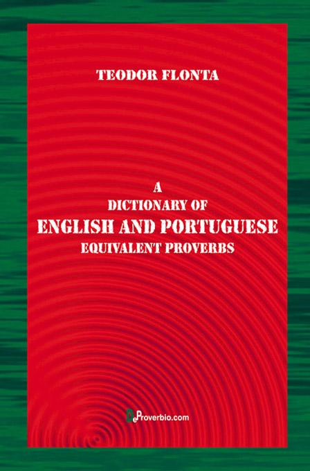 A Dictionary of English and Portuguese Equivalent Proverbs EB9785551081890