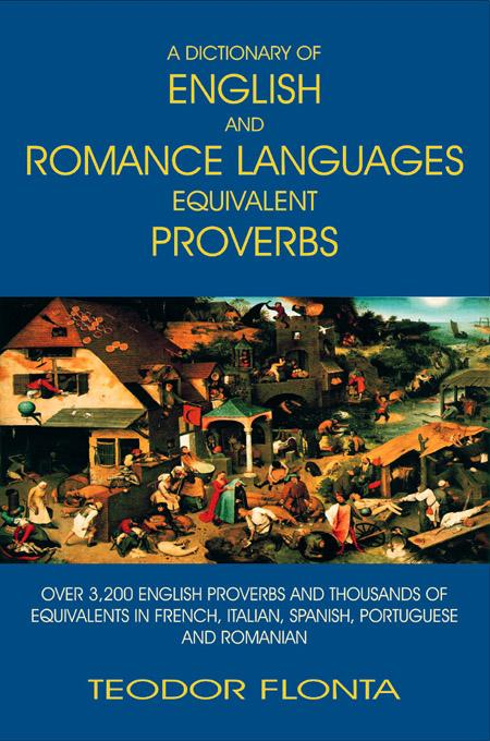 A Dictionary of English and Romance Languages Equivalent Proverbs EB9785551081920