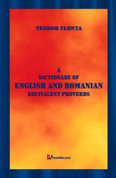 A Dictionary of English and Romanian Equivalent Proverbs EB9785551081777
