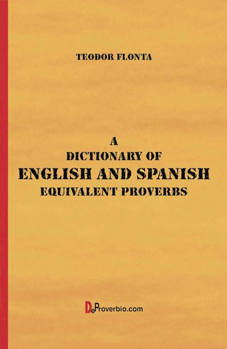 A Dictionary of English and Spanish Equivalent Proverbs EB9785551081951