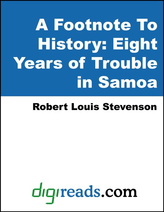 A Footnote To History: Eight Years of Trouble in Samoa EB9785551355410