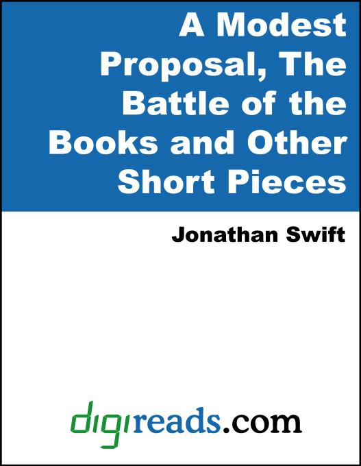 A Modest Proposal, The Battle of the Books and Other Short Pieces EB9785551326212