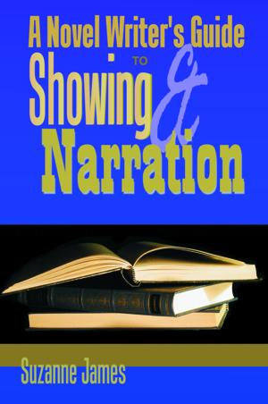 A Novel Writer's Guide to Showing and Narration EB9785551772101