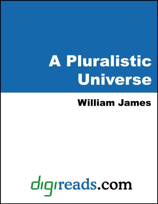 A Pluralistic Universe: Hibbert Lectures at Manchester College on the Present Situation in Philosophy EB9785551353355
