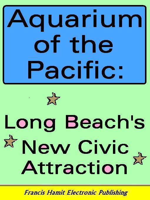 AQUARIUM OF THE PACIFIC: LONG BEACH'S NEW CIVIC ATTRACTION EB9785551297208