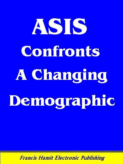 ASIS CONFRONTS A CHANGING DEMOGRAPHIC EB9785551298052