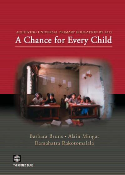 Achieving Universal Primary Education by 2015: A Chance for Every Child
