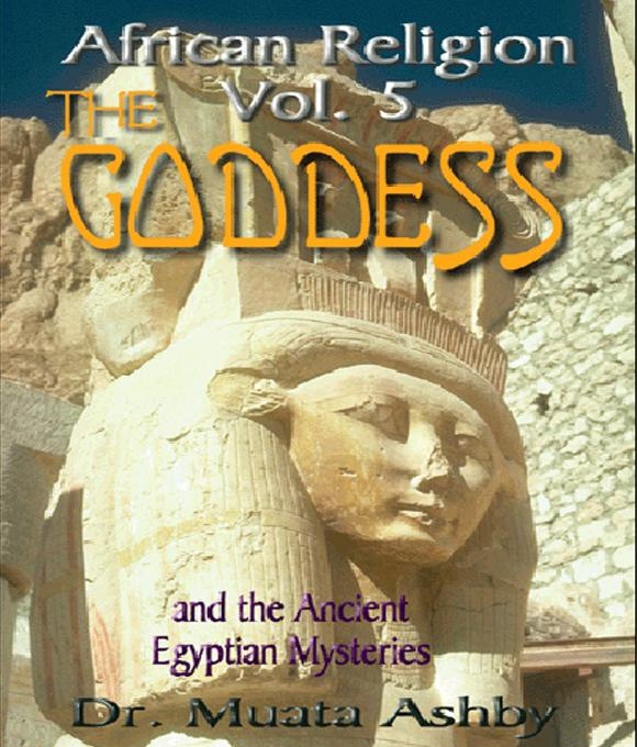 African Religion Volume 5: Goddess of Ancient Egypt EB9785551543329