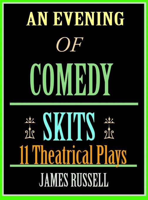 An Evening of Comedy Skits - 11 Ten Minute Theatrical Stage Plays EB9785551146292