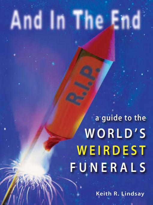 And in the End: The World's Weirdest Funerals EB9785551678311