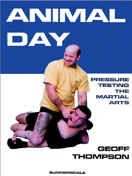Animal Day - Pressure Testing the Martial Arts EB9785551599944