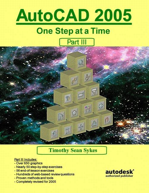 AutoCAD 2005: One Step at a Time - Part III EB9785551297024