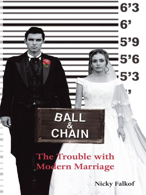 Ball and Chain - The Trouble With Modern Marriage EB9785552020942