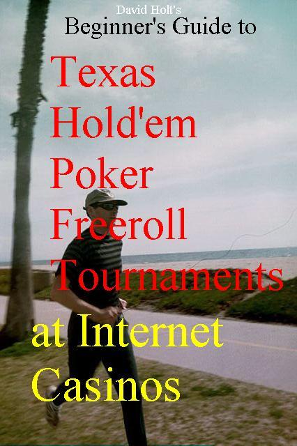 Beginner's Guide to Texas Hold'em Poker Freeroll Tournaments at Internet Casinos EB9785551590088
