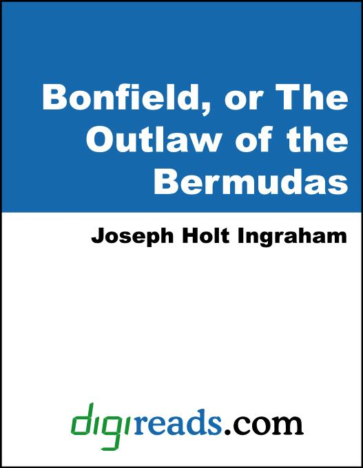 Bonfield, or The Outlaw of the Bermudas EB9785551381327
