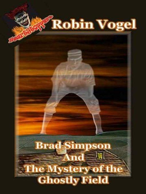 Brad Simpson and the Ghostly Field: A Heartstopper Horror EB9785551815839