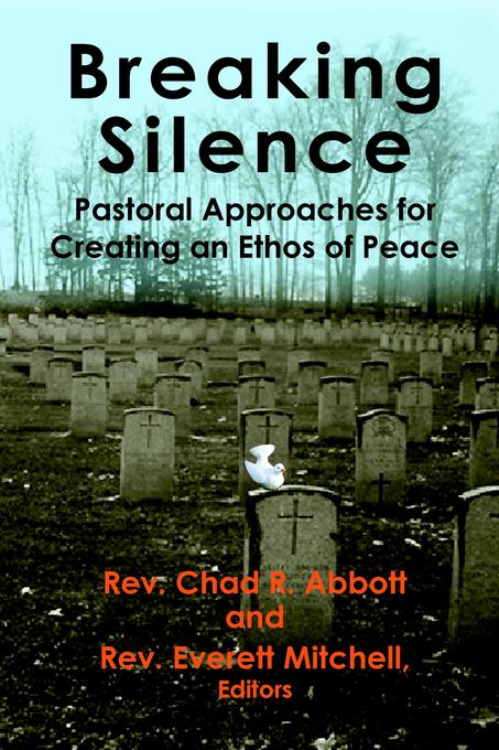 Breaking Silence: Pastoral Approaches for Creating an Ethos of Peace EB9785551411932