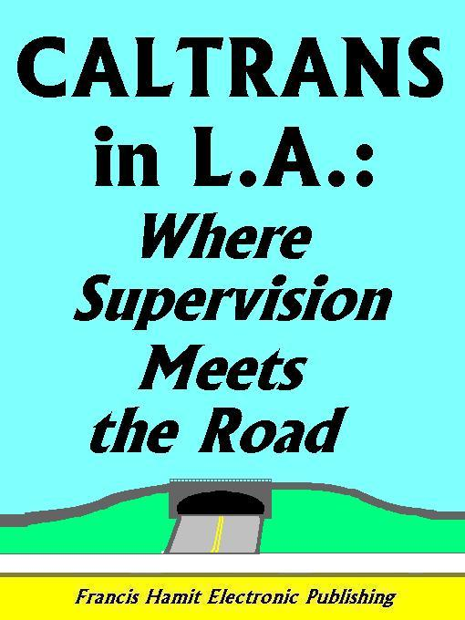 CALTRANS IN L.A.: WHERE SUPERVISION MEETS THE ROAD EB9785551298168