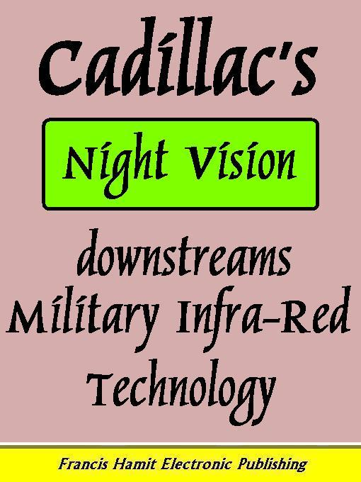 Cadillac's Night Vision Downstreams Military Infra-Red Technology EB9785551297291