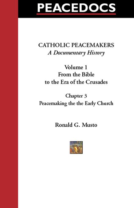 Catholic Peacemakers 1: 3. Peacemaking in the Early Church